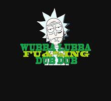 Wubba Lubba Fu&%ing Dub Dub Unisex T-Shirt