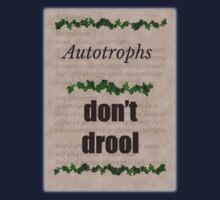 Autotrophs do not drool! Kids Tee