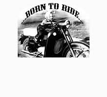 Born to ride.... Unisex T-Shirt