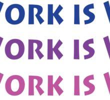 SEX WORK IS WORK Sticker
