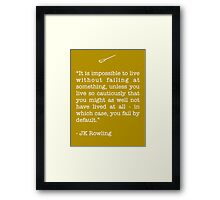 JK Rowling Quote Framed Print