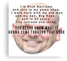 I'm Rick Harrison  Canvas Print
