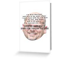 I'm Rick Harrison  Greeting Card