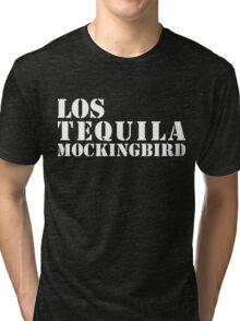 Los Tequila Mockingbird Tri-blend T-Shirt