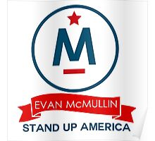 Evan McMullin -  Stand up America! Poster