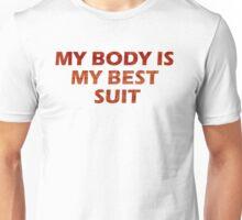 my body is my suit Unisex T-Shirt