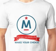 Evan McMullin -  Make your Choice Unisex T-Shirt