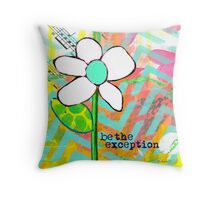 """Be The Exception"" Original Design by PhillipaheART Throw Pillow"