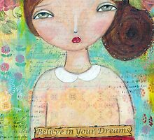 Believe in your dreams by MonicaMota