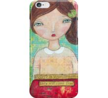 Believe in your dreams iPhone Case/Skin