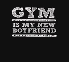 Gym is my new boyfriend - Funny Workout T Shirt Classic T-Shirt