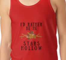 I'd Rather Be In Stars Hollow Tank Top
