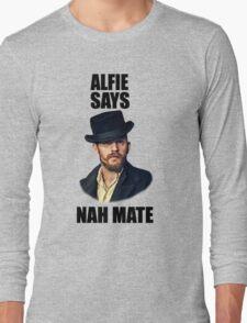 Alfie Says Nah Mate Long Sleeve T-Shirt
