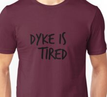 Dyke is Tired- Kate Mckinnon  Unisex T-Shirt
