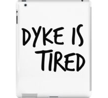 Dyke is Tired- Kate Mckinnon  iPad Case/Skin