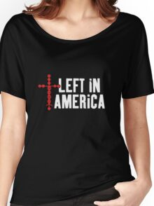 Left In America Fundraiser (white + red imprint) Women's Relaxed Fit T-Shirt