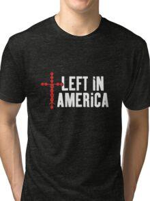 Left In America Fundraiser (white + red imprint) Tri-blend T-Shirt