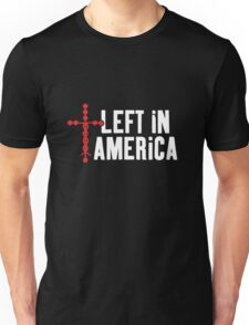 Left In America Fundraiser (white + red imprint) Unisex T-Shirt