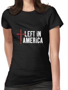 Left In America Fundraiser (white + red imprint) Womens Fitted T-Shirt