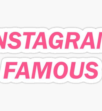 INSTAGRAM FAMOUS Sticker