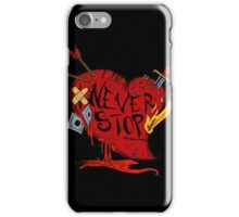 Never Stop iPhone Case/Skin
