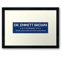 DR. BROWN FOR PRESIDENT Framed Print