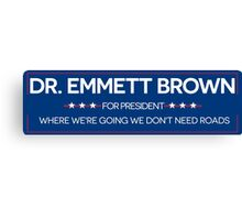 DR. BROWN FOR PRESIDENT Canvas Print