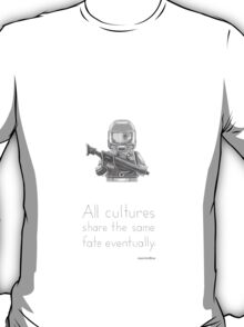 The Future - All Cultures Share the Same Fate Eventually T-Shirt