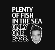 Plenty of Fish in the Sea. Only One Bass.  Unisex T-Shirt