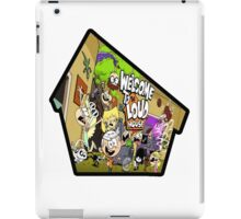 Welcome to the loud house iPad Case/Skin