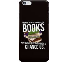 Always be careful of books iPhone Case/Skin