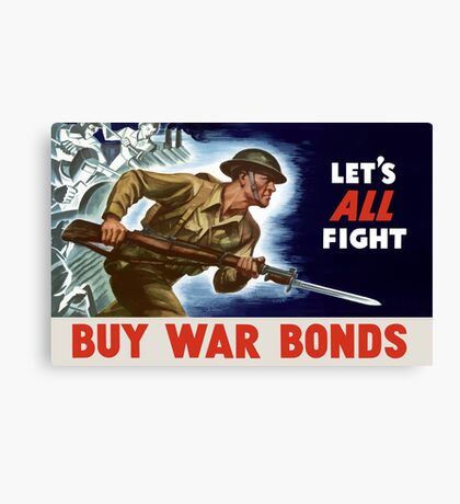 Let's all fight! Buy War Bonds -- WWII Canvas Print