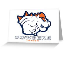 The Denver Bowsers! Greeting Card