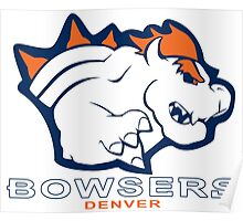 The Denver Bowsers! Poster