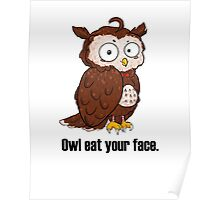 Owl Eat Your Face Poster