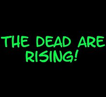 The Dead Are Rising! by TheUnknownGavin