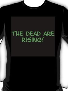 The Dead Are Rising! T-Shirt