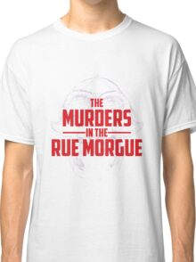 The Murders in the Rue Morgue Classic T-Shirt