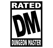 Rated DM for Dungeon Master Photographic Print