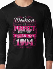 no woman is perfect except those born in 1994 t-shirts Long Sleeve T-Shirt