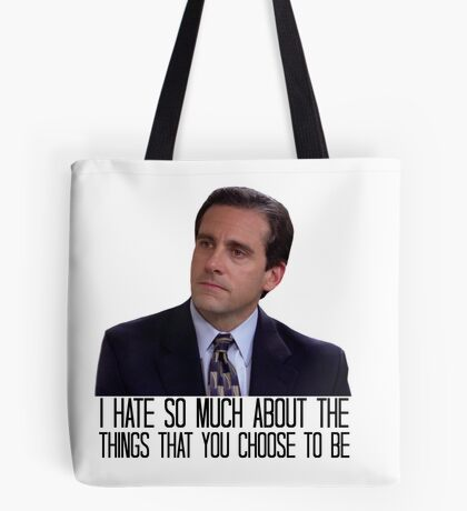 I Hate So Much About the Things That You Choose to Be Tote Bag