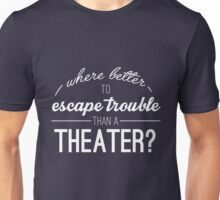 Escape Trouble Unisex T-Shirt