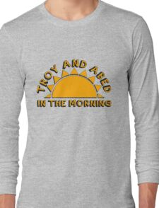 Community - Troy and Abed in the morning Long Sleeve T-Shirt