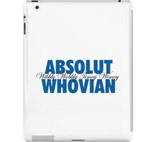 Absolut Whovian iPad Case/Skin
