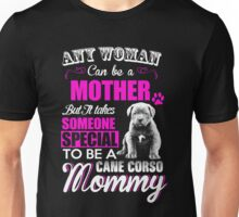 cane corso - any woman can be a mother but it takes special to be a cane corso mommy t-shirts Unisex T-Shirt