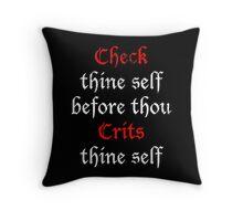 Check Thine Self Throw Pillow