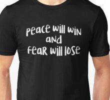peace will win and fear will lose black  Unisex T-Shirt