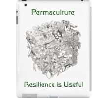 Permaculture - Resilience is Useful iPad Case/Skin