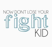 Dont lose your fight kid One Piece - Short Sleeve