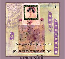 Never Sacrifice Who You Are .... Quote Book Page by Sandra Foster